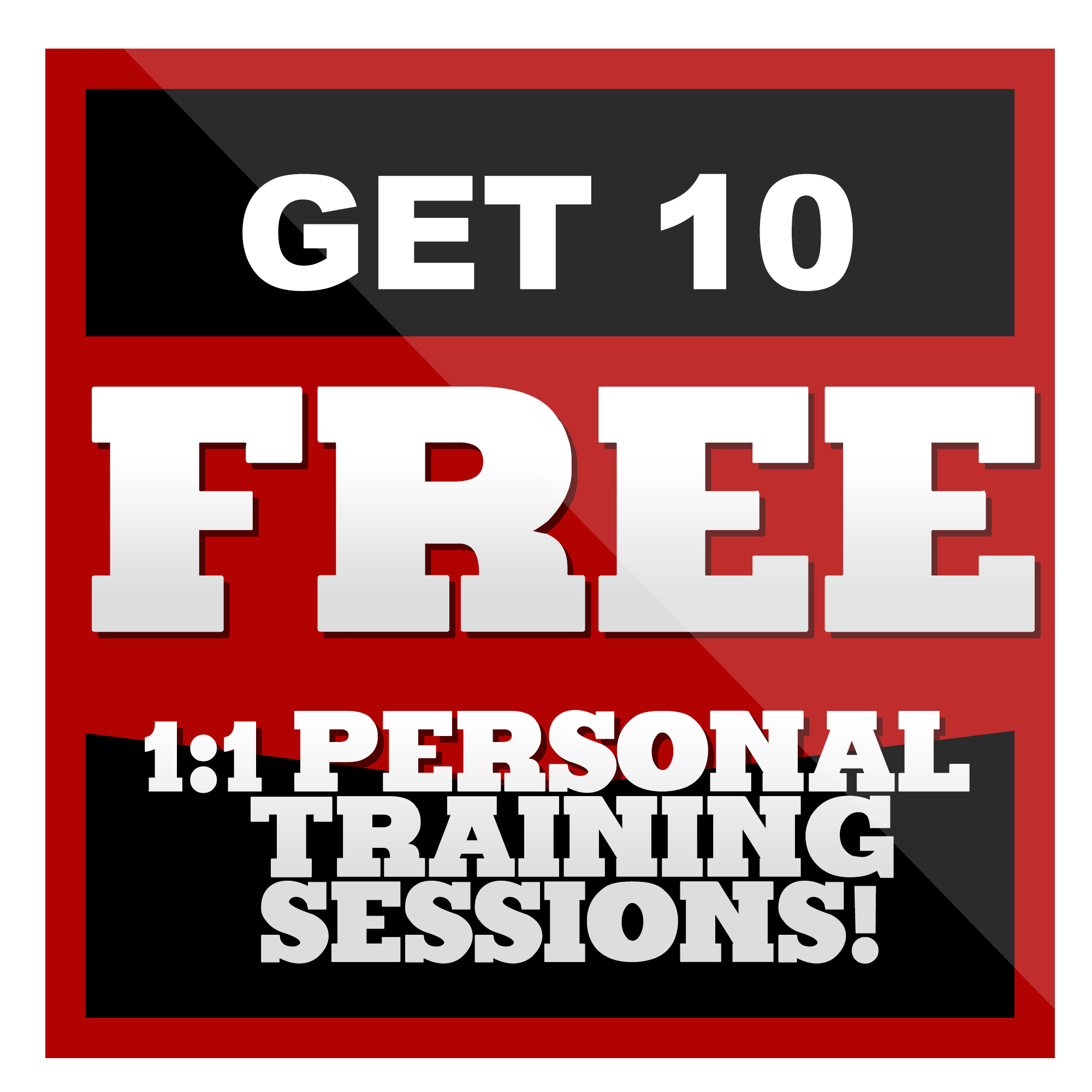 And get 10 FREE 1:1 Personal Training Sessions